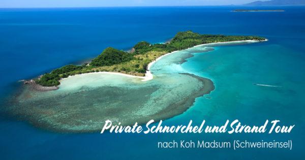 Private Schnorchel und Strand-Tour nach Koh Madsum (Schweineinsel)